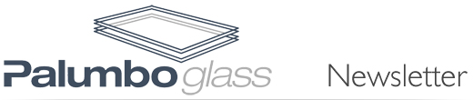 Palumbo Glass Newsletter